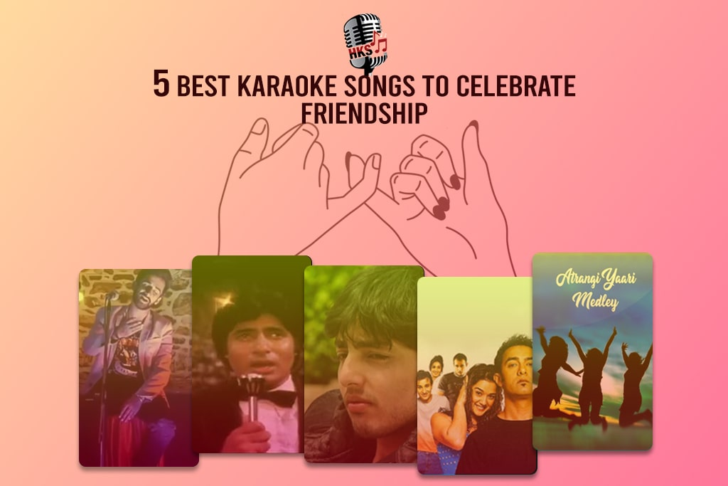 5 Best Karaoke Songs to Celebrate Friendship