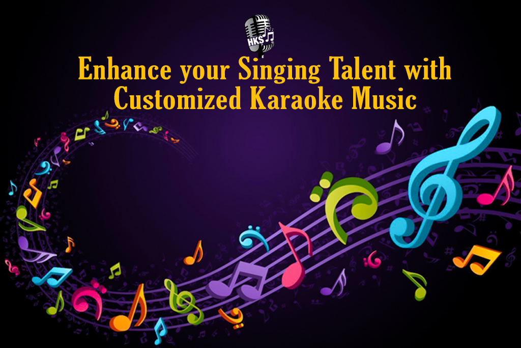 Enhance your Singing Talent with Customized Karaoke Music