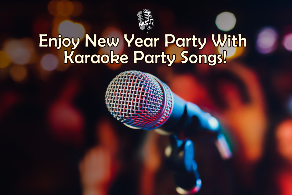 Enjoy New Year Party With Karaoke Party Songs!