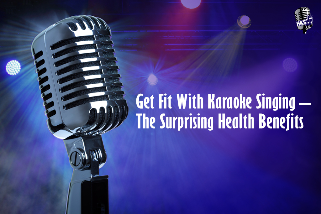 Get Fit With Karaoke Singing - The Surprising Health Benefits