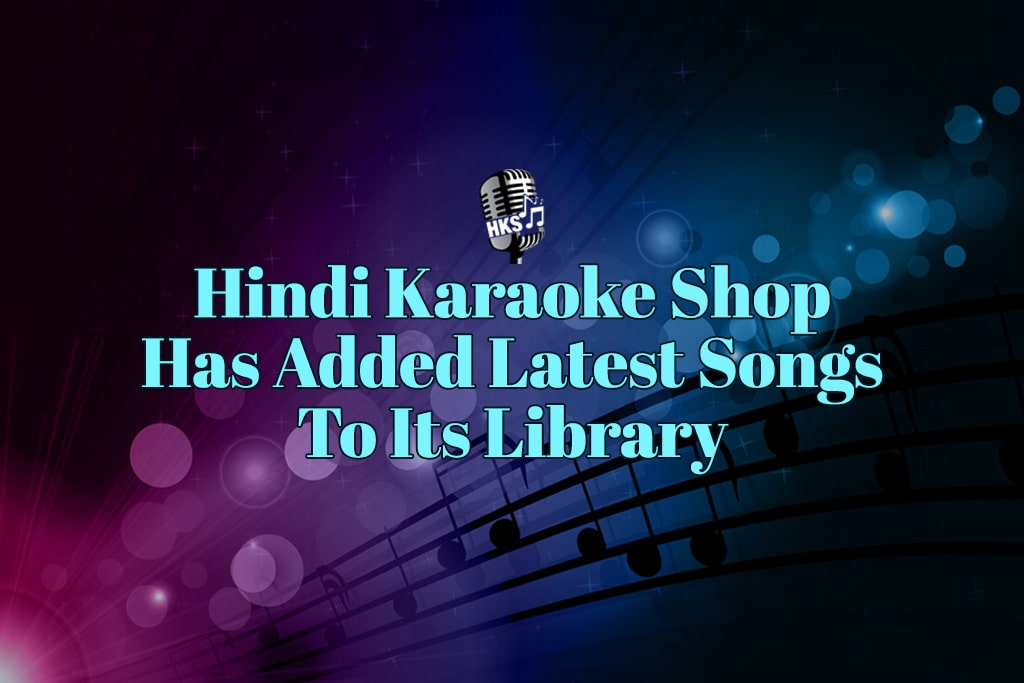 Hindi Karaoke Shop Announces Latest Karaoke Tracks to its Library