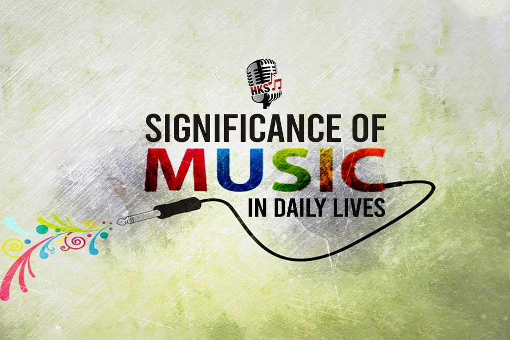 Significance of Music in Daily Lives