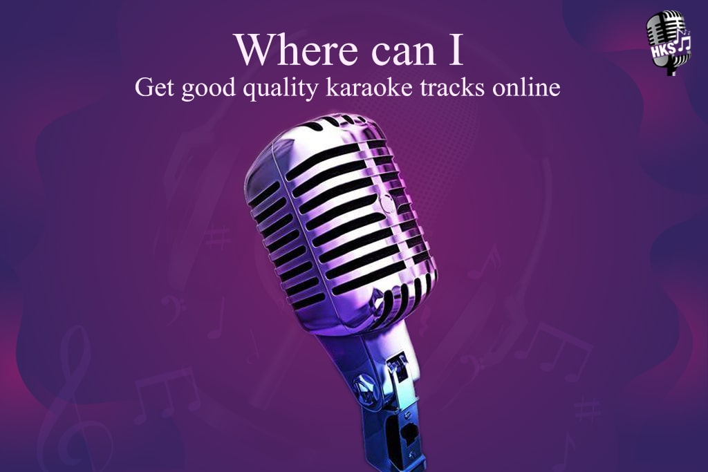 Where Can I Get Good Quality Karaoke Tracks Online?