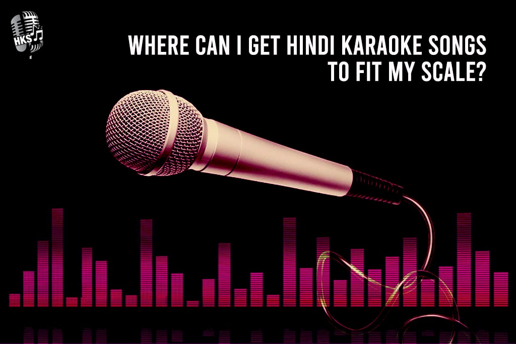 Where can I get Hindi karaoke songs to fit my scale?